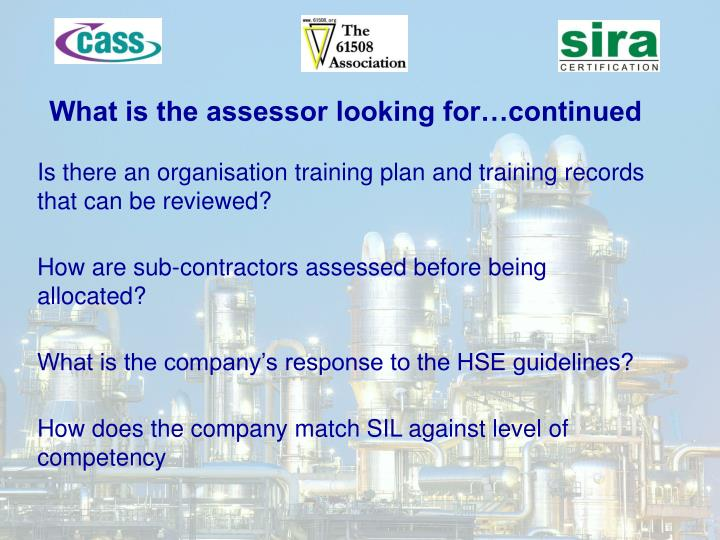 What is the assessor looking for…continued