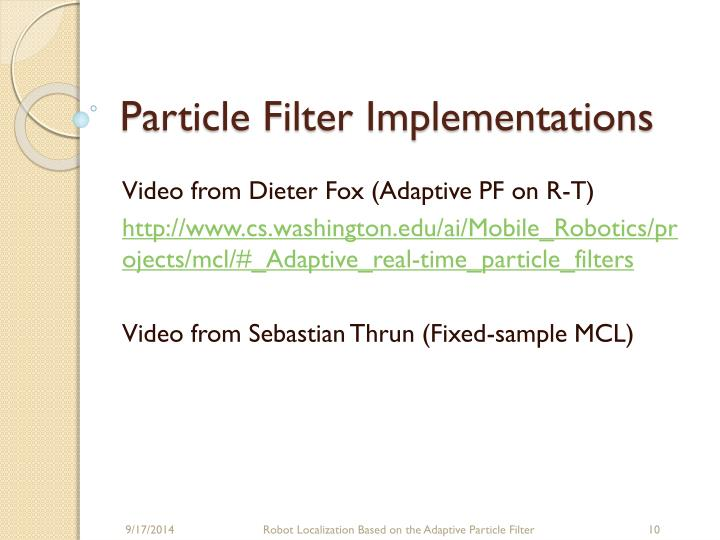 Particle Filter Implementations