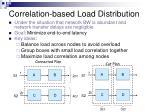 correlation based load distribution