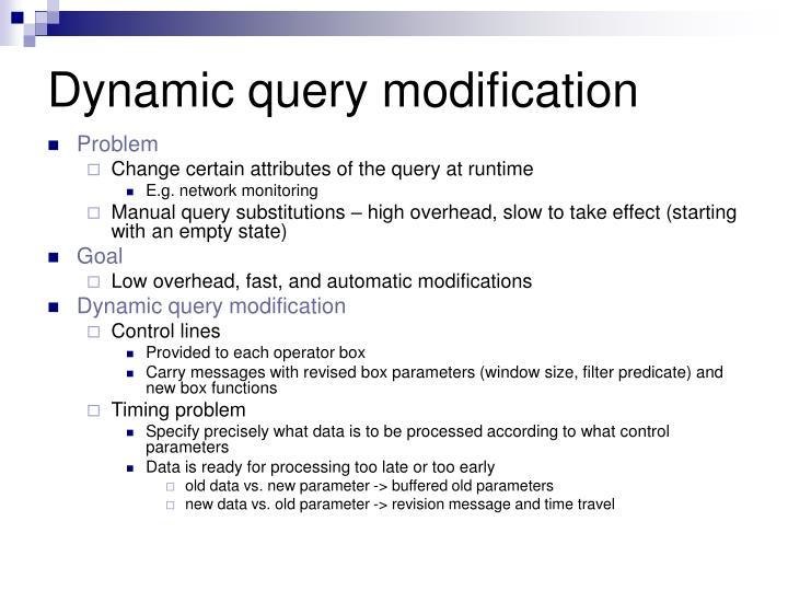 Dynamic query modification