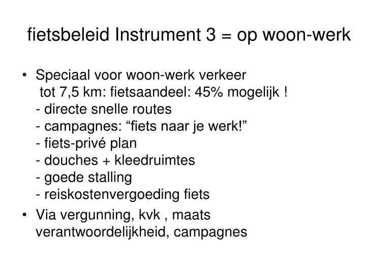 fietsbeleid Instrument 3 = op woon-werk