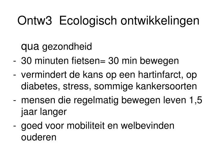 Ontw3  Ecologisch ontwikkelingen