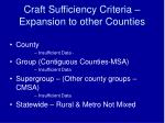 craft sufficiency criteria expansion to other counties