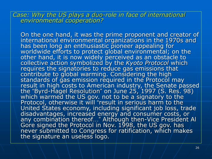 Case: Why the US plays a duo-role in face of international environmental cooperation?