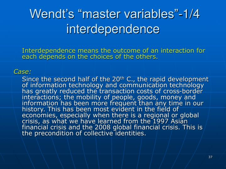 "Wendt's ""master variables""-1/4 interdependence"