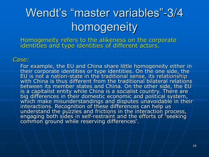 "Wendt's ""master variables""-3/4 homogeneity"
