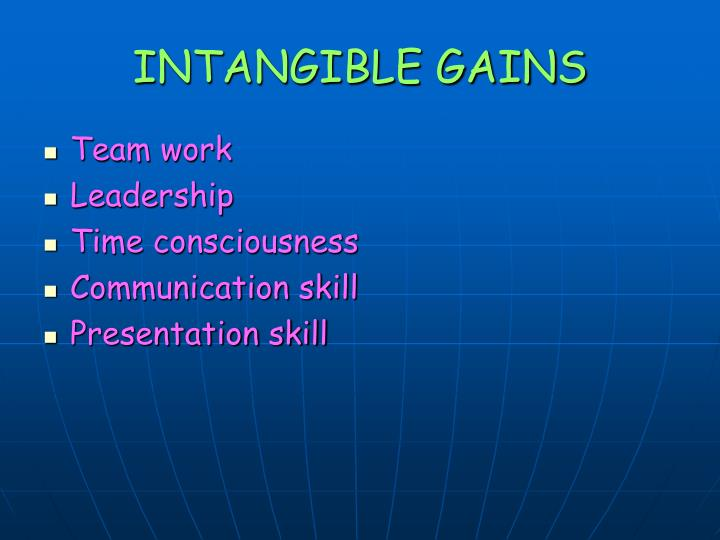 INTANGIBLE GAINS