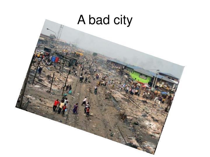 A bad city