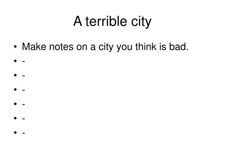 A terrible city