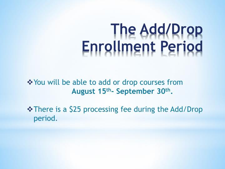 You will be able to add or drop courses from