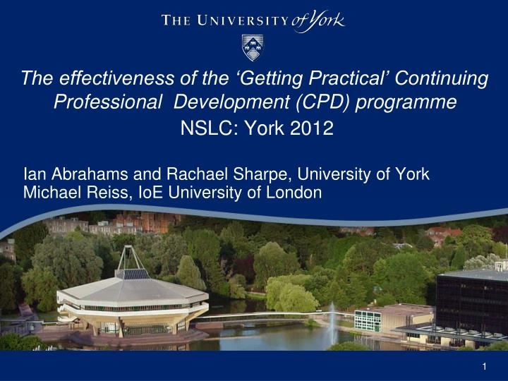 The effectiveness of the 'Getting Practical' Continuing Professional  Development (CPD) programm...