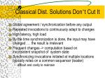 classical dist solutions don t cut it