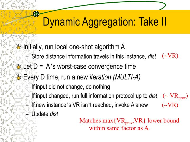Dynamic Aggregation: Take II