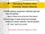 interesting problems have inherently global instances