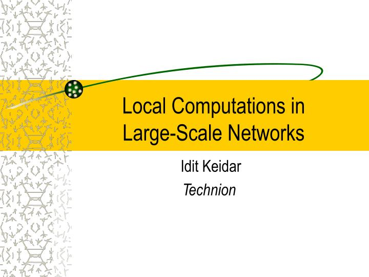 Local computations in large scale networks