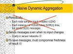 na ve dynamic aggregation