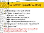 per instance optimality too strong