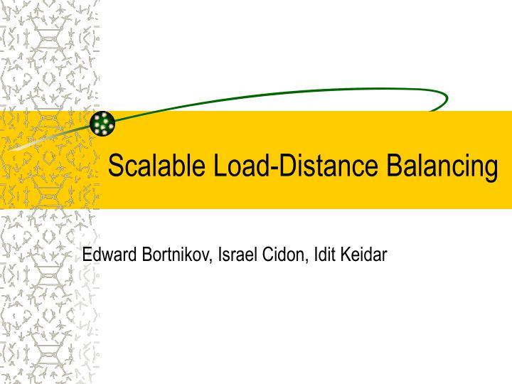 Scalable Load-Distance Balancing