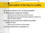 speculation is the key to locality