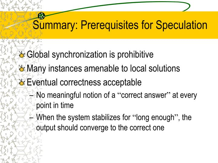 Summary: Prerequisites for Speculation