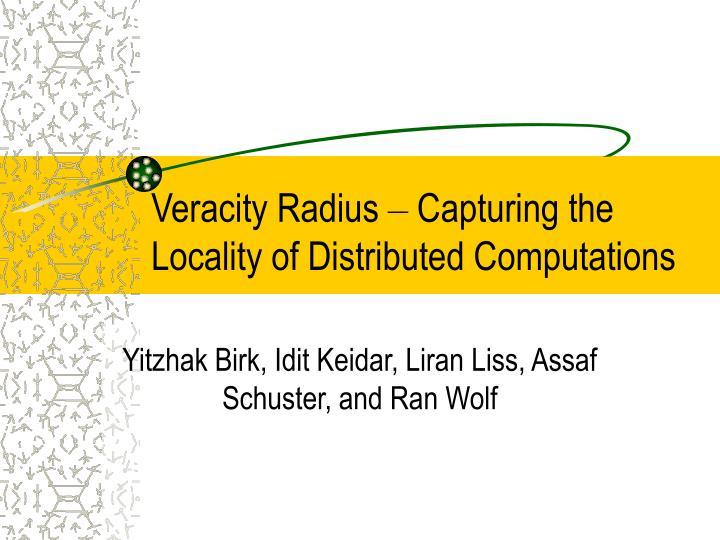 Veracity Radius