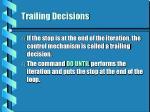 trailing decisions