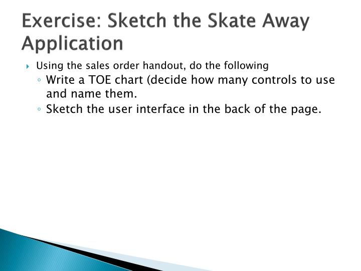 Exercise: Sketch the Skate Away Application