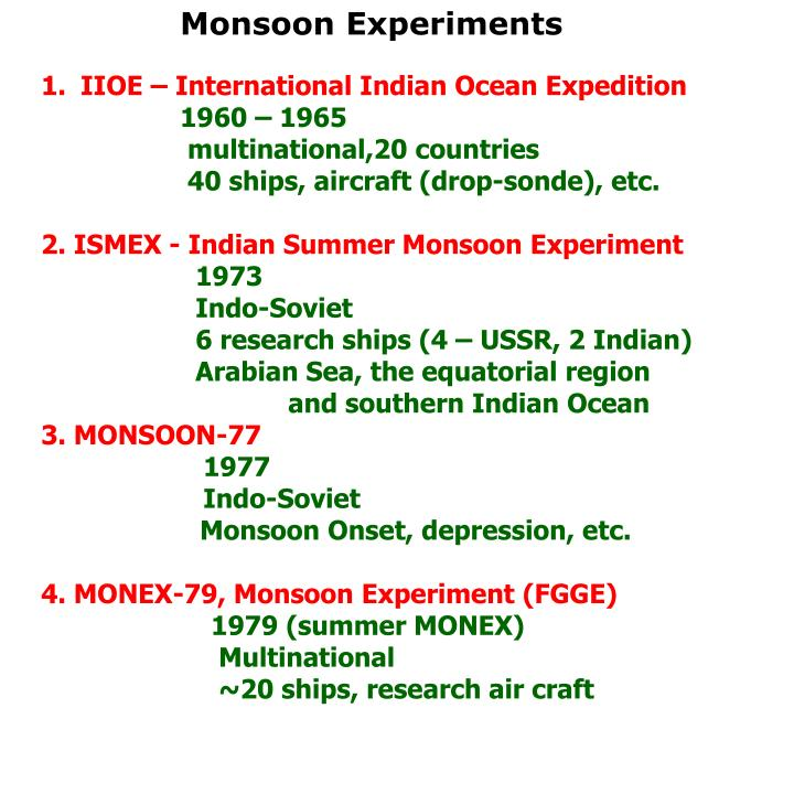 Monsoon Experiments