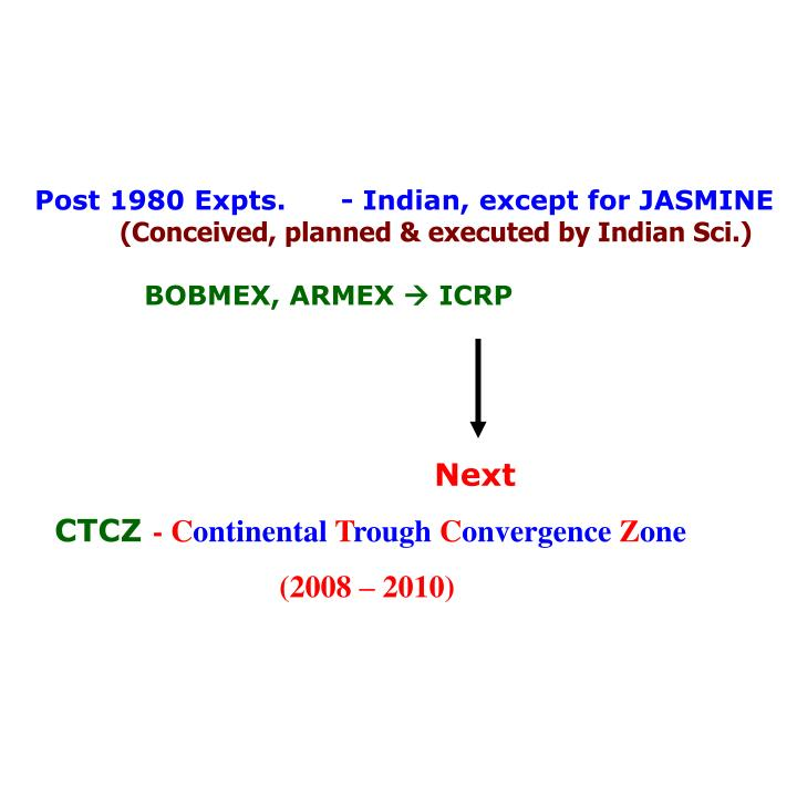 Post 1980 Expts.      - Indian, except for JASMINE