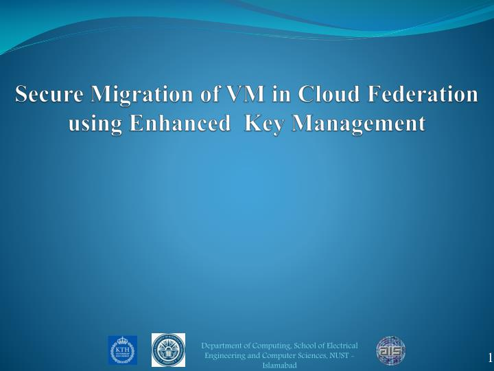 Secure Migration of VM in Cloud Federation using Enhanced  Key Management
