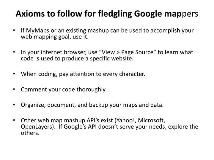 Axioms to follow for fledgling Google map