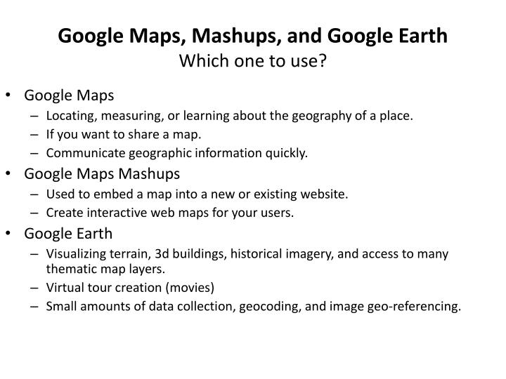Google Maps, Mashups, and Google Earth