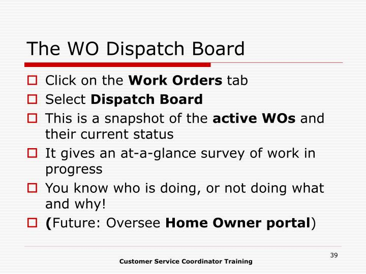 The WO Dispatch Board