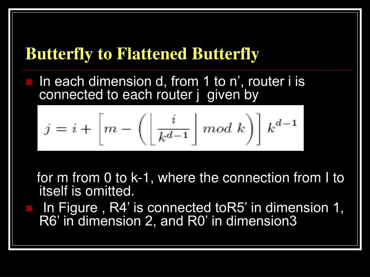Butterfly to Flattened Butterfly