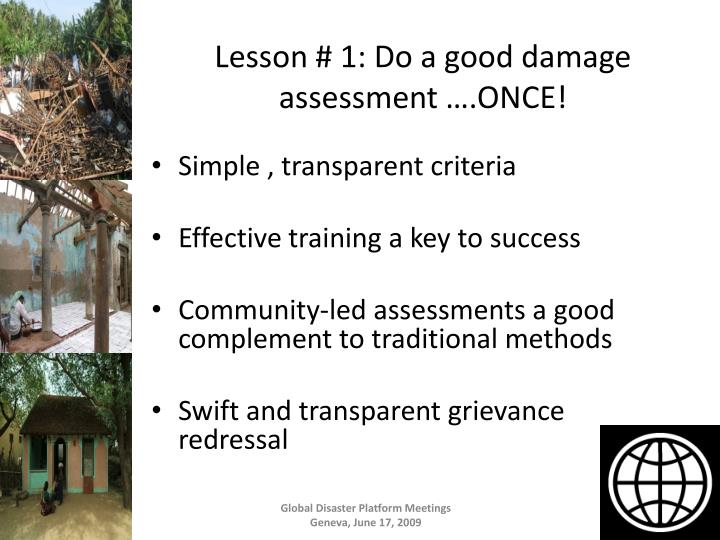 Lesson # 1: Do a good damage assessment ….ONCE!