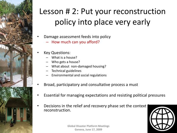 Lesson # 2: Put your reconstruction policy into place very early