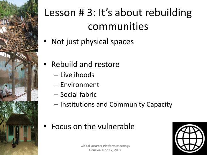 Lesson # 3: It's about rebuilding communities