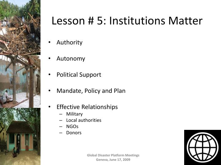 Lesson # 5: Institutions Matter