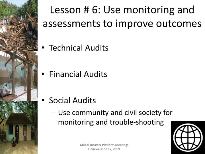 Lesson # 6: Use monitoring and assessments to improve outcomes