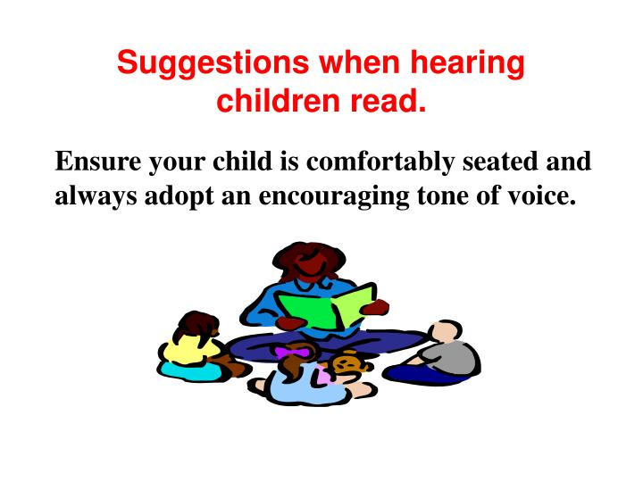 Suggestions when hearing children read.