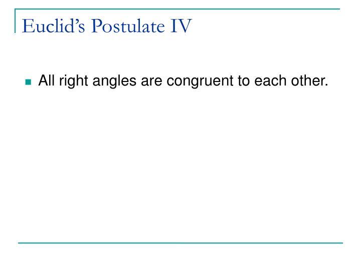 Euclid's Postulate IV