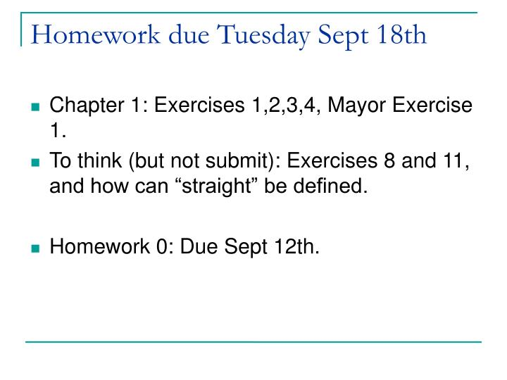 Homework due Tuesday Sept 18th