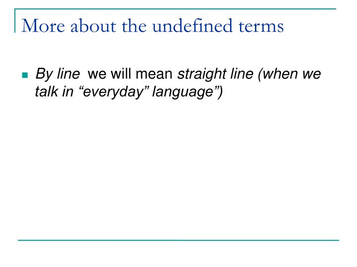 More about the undefined terms