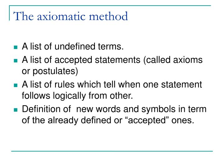 The axiomatic method