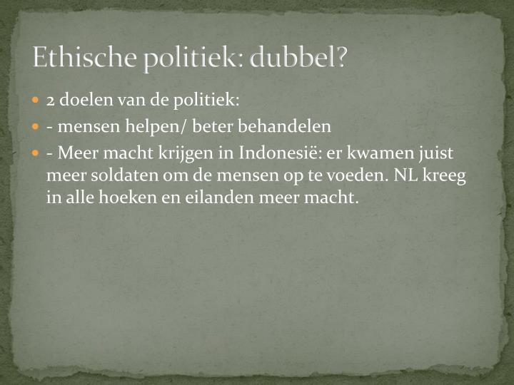 Ethische politiek: dubbel?