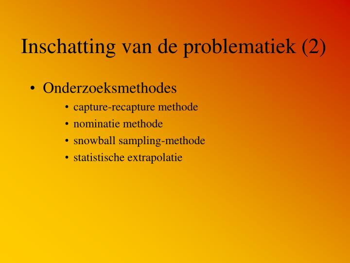 Inschatting van de problematiek (2)