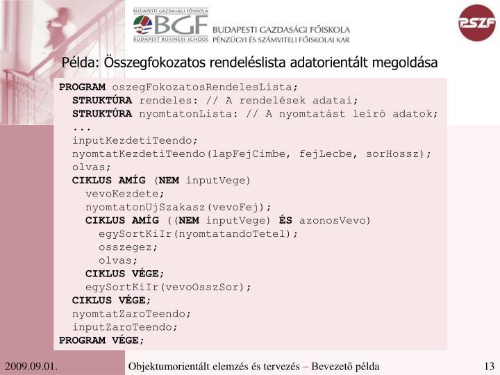 Példa: Összegfokozatos rendeléslista adatorientált megoldása