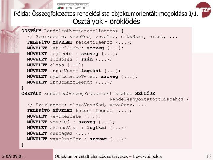 Példa: Összegfokozatos rendeléslista objektumorientált megoldása I/1.