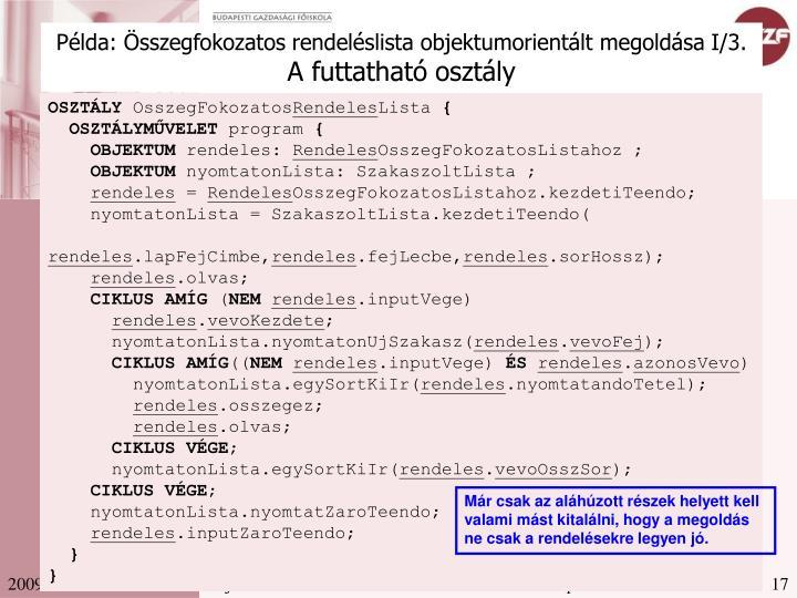 Példa: Összegfokozatos rendeléslista objektumorientált megoldása I/3.