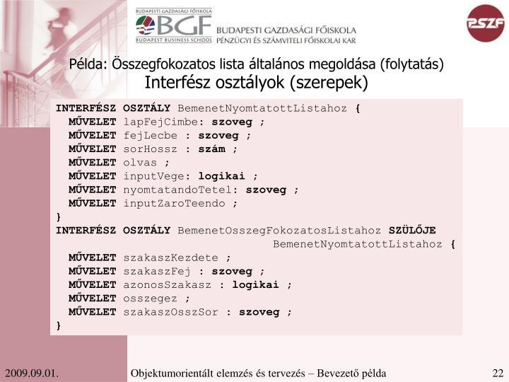 Példa: Összegfokozatos lista általános megoldása (folytatás)